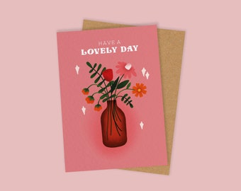 Have a Lovely Day/Birthday A6 Greetings Card