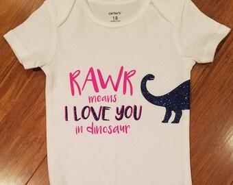 RAWR Means I Love You in Dinosaur- Onesie