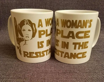 A Woman's Place is in the Resistance- Mug