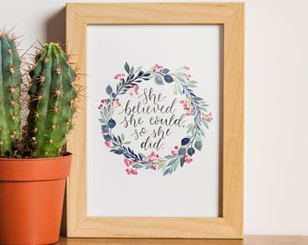 Floral Wreath Print // She Believed She Could So She Did // Watercolour // Encouraging Wall Art // Hand Painted Design