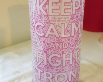 Keep Calm and Fight Strong Cancer awareness candle holder/vase Pink ribbon luminary