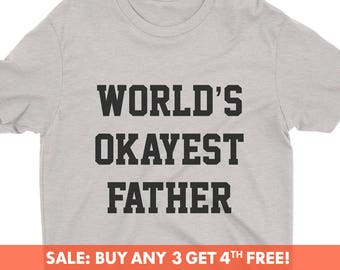 975bacd6 World's Okayest Father T-shirt, Men's Crewneck Shirt, Cool Dad Shirt, Gift  For Dad, Father's Day Gift, Short & Long Sleeve T-shirt