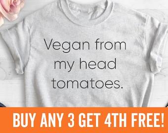 Vegan From My Head Tomatoes T-Shirt, Ladies Unisex Crewneck Shirt, Cute Vegan Shirt, Funny Vegan T-shirt, Gift, Short & Long Sleeve T-shirt
