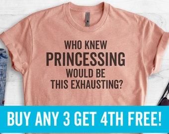 Ladies Racerback Princess Saying Who Knew Princessing Would Be This Exhausting Tank Top Princess Tee Princess Quote Funny Princess Tank