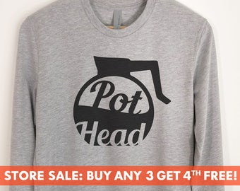 5092eae9972 Pot Head Long Sleeve T-shirt