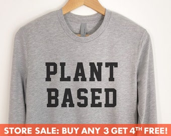 Plant Based Long Sleeve T-Shirt, Ladies Unisex Crewneck Shirt, Cute Vegan T-shirt, Funny Vegan Shirt