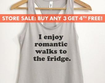 I Enjoy Romantic Walks To The Fridge Tank Top, Ladies Funny Workout Tank, Cute Foodie Tank Top