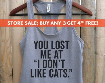 "You Lost Me at ""I Don't Like Cats"" Tank Top, Ladies Workout, Funny Animal tank top, Yoga Tank Top, Gym Tank"