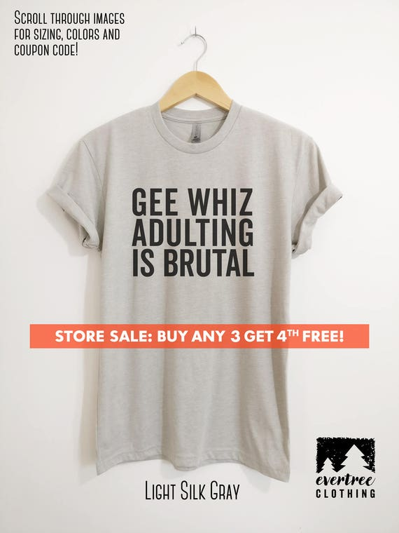 a65651074cd Gee Whiz Adulting Is Brutal T-shirt Cute T-shirts Women