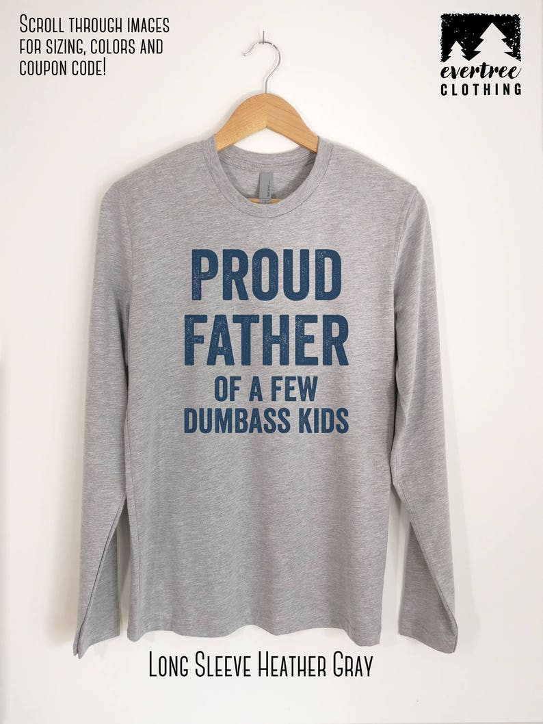 8c905ed5 Proud Father Of A Few Dumbass Kids T-shirt Men Funny Dad | Etsy