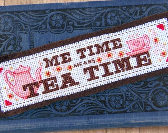 Me Time Means Tea Time Cross Stitch Pattern - Instant Download PDF - Vintage Inspired Bookmark