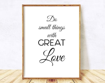 Inspirational Quote Poster, Printable Love Quote, Motivational Print, Mother Teresa Quote, Do Small Things With Great Love, Instant Download