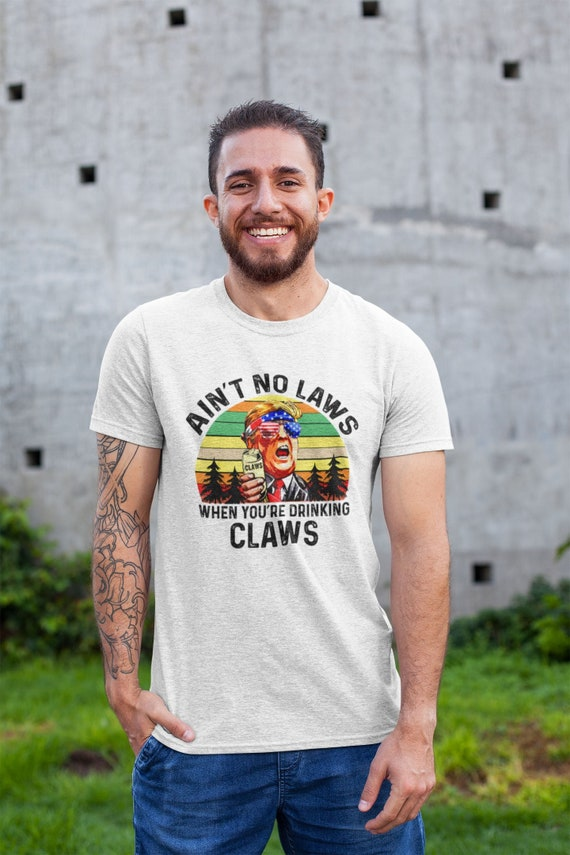 Law Enforcement, Funny Drinking Shirt, White Claw Shirt, Day Drinking Shirt, Aint No Laws Shirt, Drinking Claws Gift, Beer Shirt, Beer Gift