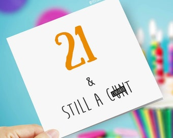 21 and Still a Dick Age Funny Rude Birthday Greeting Card