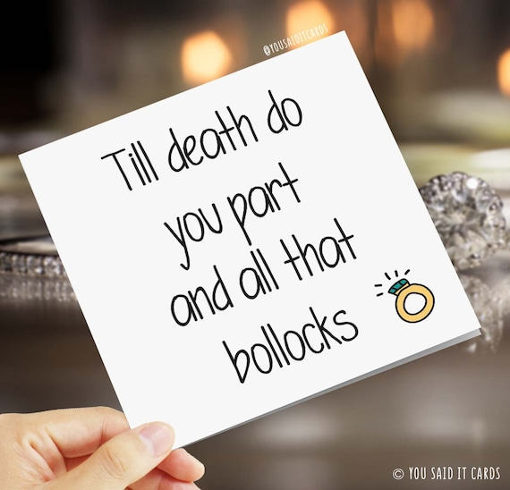 Till death do you part and all that bollocks Joke Funny Rude Offensive Wedding and Engagement Cards Banter Humour Novelty Cards
