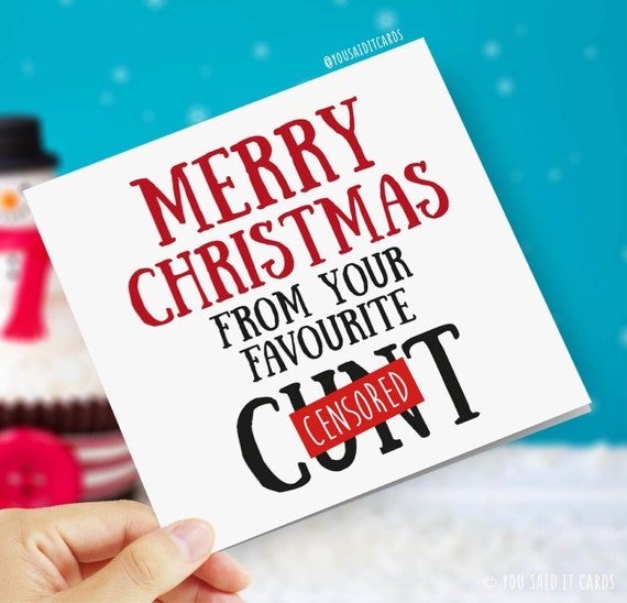 Merry Christmas to Our Favourite Cunt Funny /& Rude Christmas Card