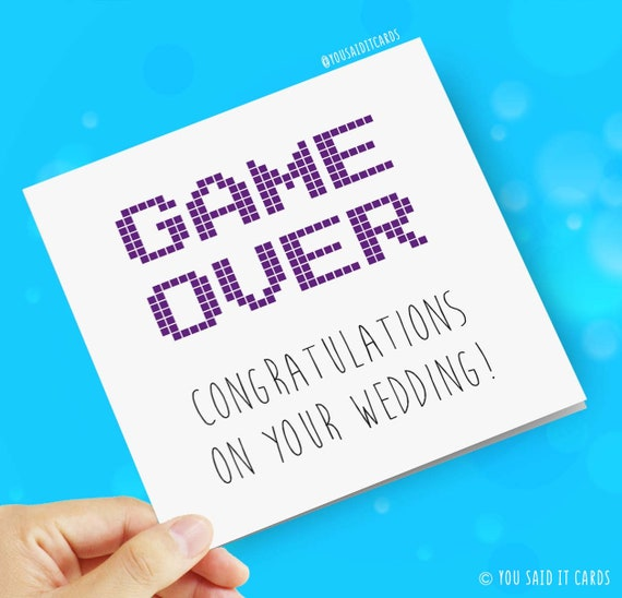 Funny, Rude, Offensive Wedding and Engagement Cards - GAME OVER!  Congratulations on your wedding - Humour, Banter, Novelty, Greeting Cards