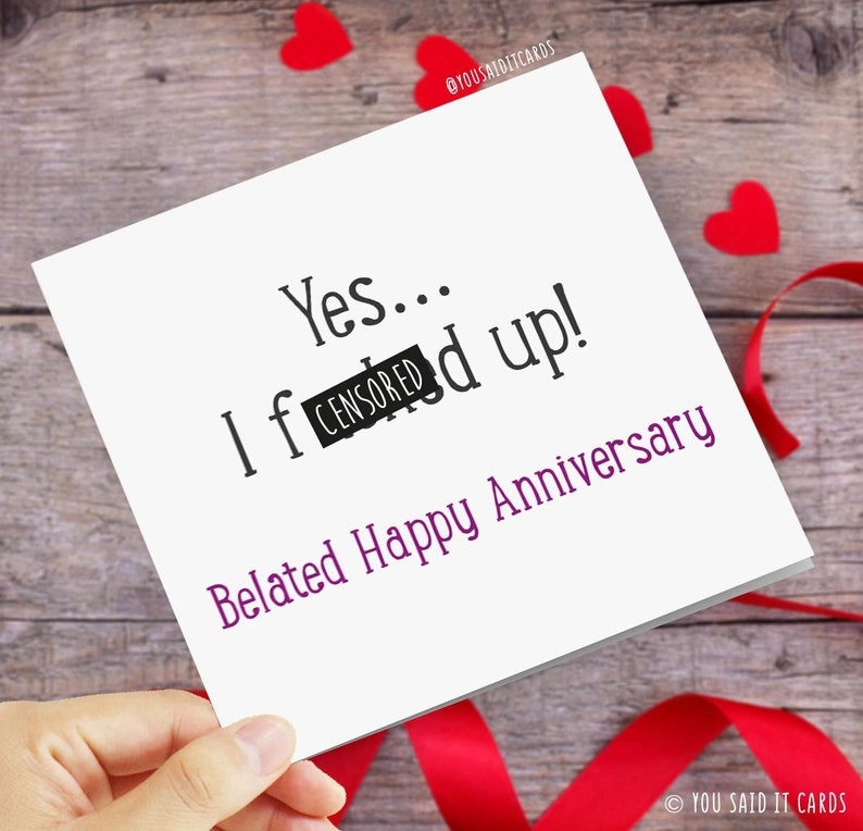 Yes I Fucked Up Belated Happy Anniversary Greetings Card Etsy