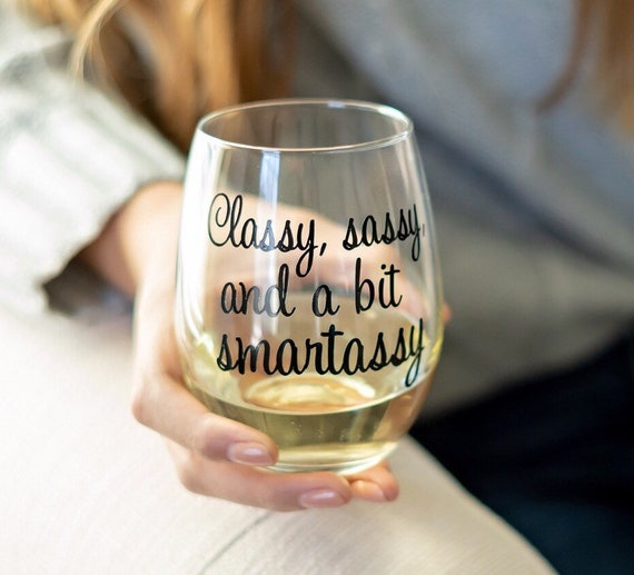 Funny Wine Tumbler Etched Wine Tumbler Lots Of Colors Sassy Classy And A Bit Smart Assy Engraved Wine Tumbler