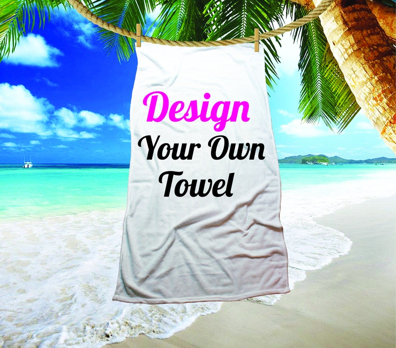 3bbd7c0b6bc Design your own Towel Custom beach towel personalized beach image 0 ...