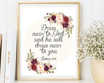 Christian home decor, Draw near to God, and he will draw near to you print Bible verse print, scripture print wall decor nursery decor