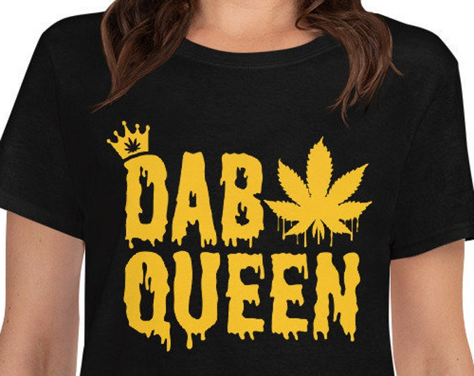Dab Queen - 420 women's t-shirt