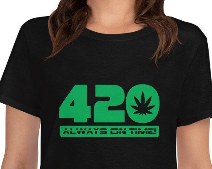 420 Always on time! Women's weed 420 t-shirt