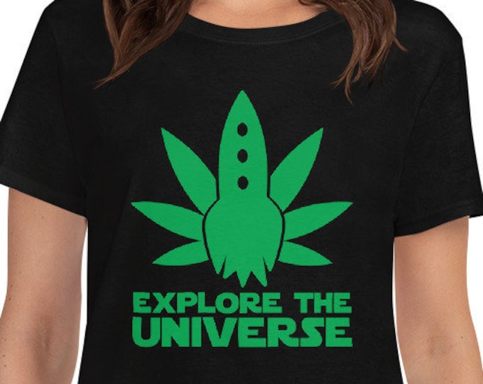 Explore the Universe - women's 420 weed t-shirt