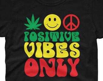 Positive Vibes Only - rasta 420 women's t-shirt