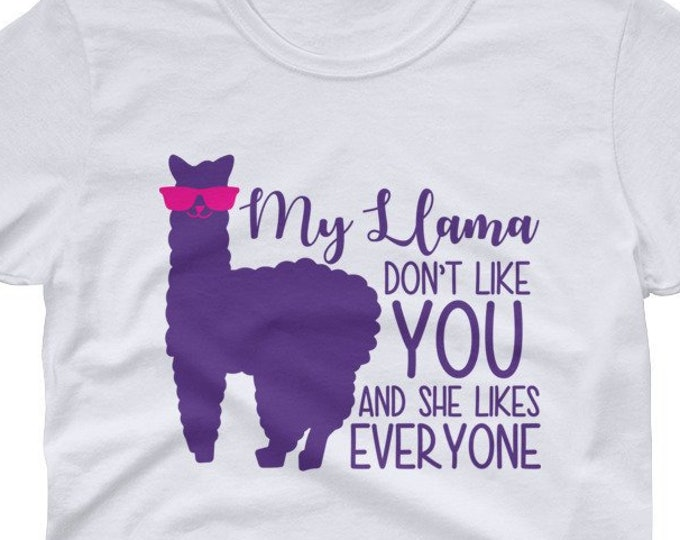 My llama don't like you - Funny Women's t-shirt
