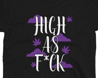High As F*ck T-Shirt