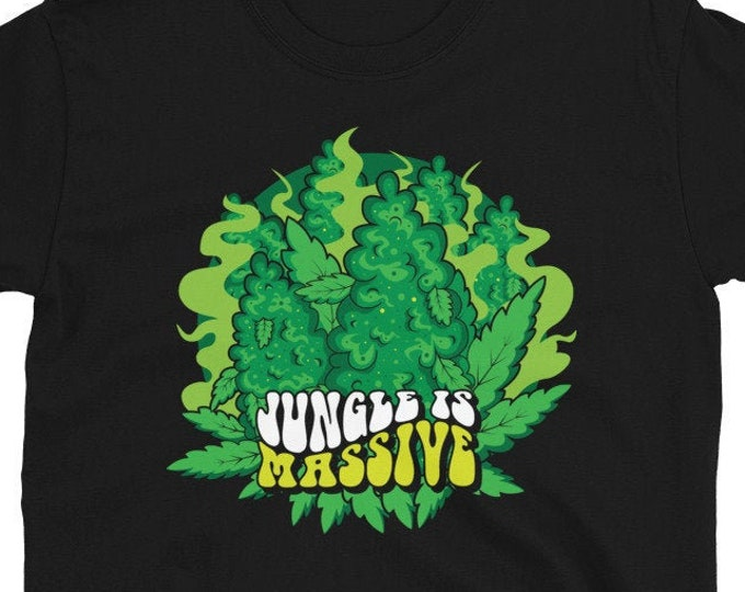 Jungle is Massive - 420 Weed T-Shirt