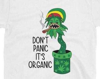 Don't Panic it's Organic - rasta 420 weed t-shirt