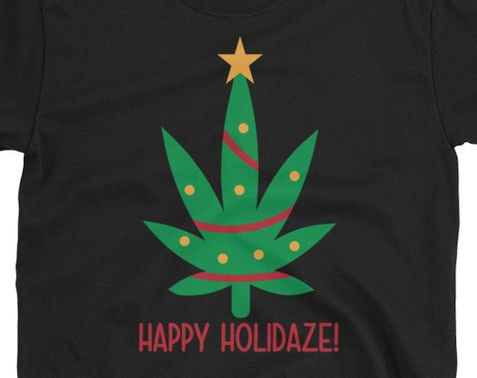 Happy Holidaze - Christmas Weed 420 T-Shirt