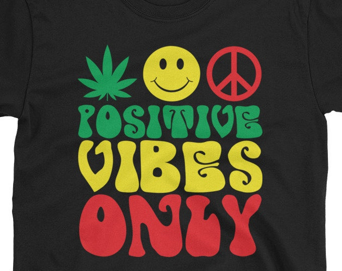 Positive Vibes Only - rasta 420 t-shirt
