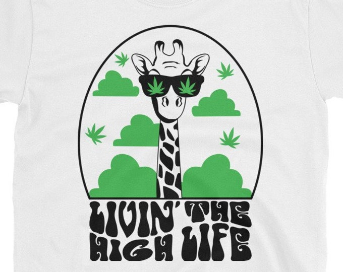 Livin' the High Life 420 weed t-shirt