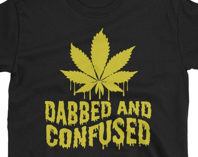 Dabbed and Confused 420 Weed t-shirt