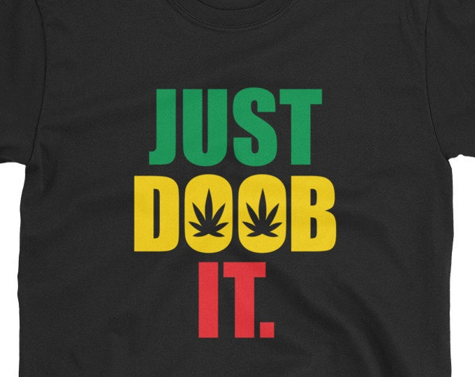 Just Doob It - funny Rasta 420 Weed T-Shirt