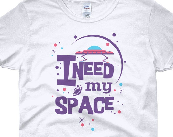 I Need my Space women's t-shirt