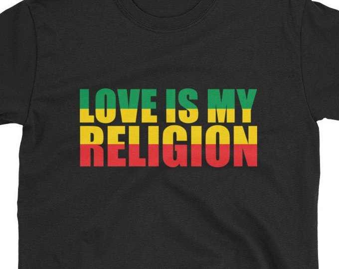 Love is My Religion - rasta t-shirt