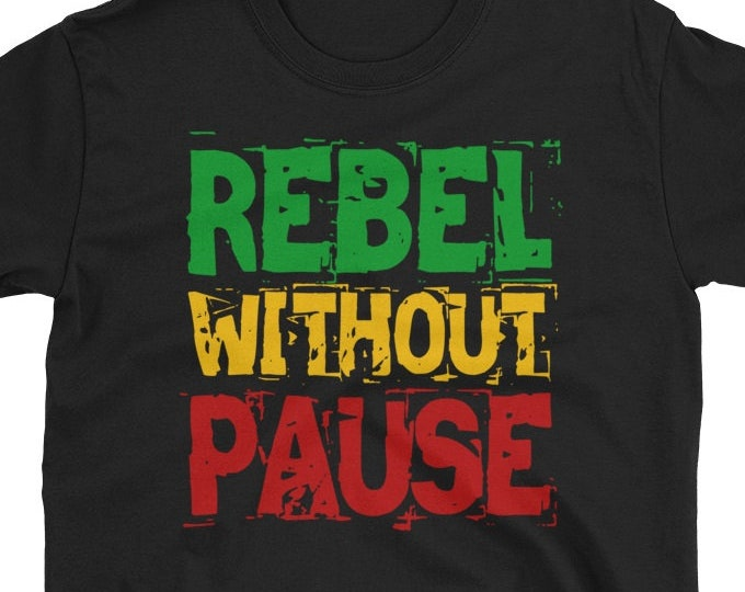 Rebel Without Pause - Rasta T-Shirt