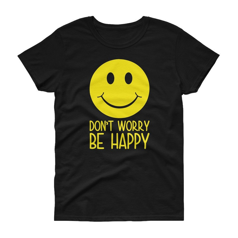 53decaa6 Don't Worry Be Happy Women's t-shirt | Etsy