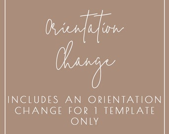 ADD ON - Orientation Change: 1 Template Only