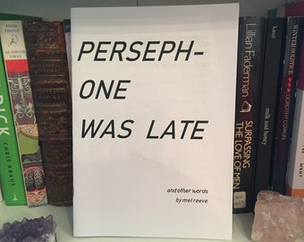 Persephone Was Late Poetry Zine