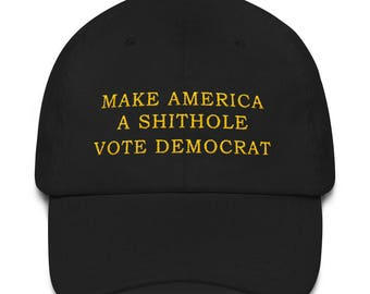 1271ab5f231 make america a shithole Vote Democrat hat Dad hat