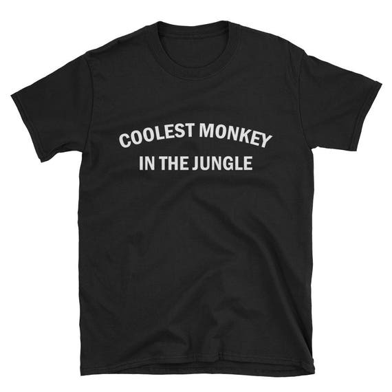 9ec3ee383d0 coolest monkey in the jungle Shirt Short-Sleeve Unisex T-Shirt