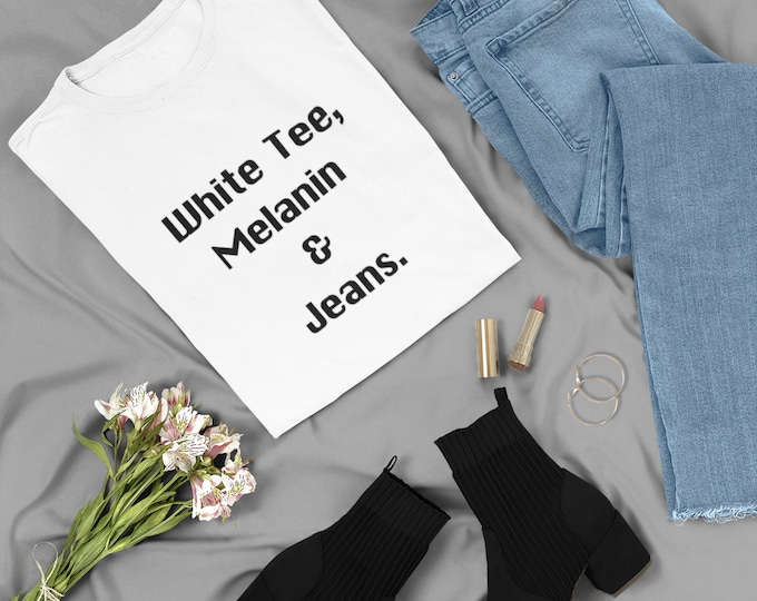 Melanin and Jeans Tee