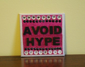 Punk Art: Avoid Hype Fridge Magnet with Rhinestones 4 X 4 - Magnet on Back