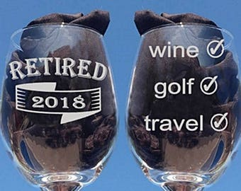 Golf, Wine, Travel, Retired, Retirement Gifts for Women, Retirement, Retirement, Wine Glass, Retirement Gift for Man, Golf, Wine, Travel