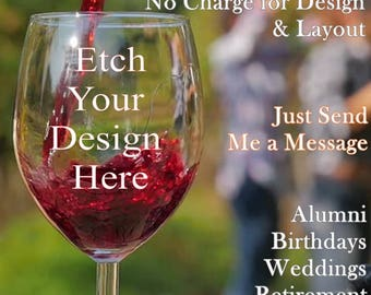 Design Your Own Custom Wine Glasses makes a Great, Unique & Personal Gift for just about anyone enjoys a glass of wine, Birthday Gift